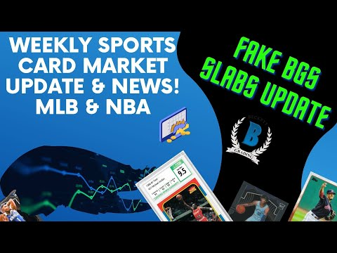 Weekly Sports Card Market update & news! Fake BGS Slabs! CSG the new player in the grading market.