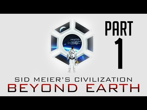 Civilization Beyond Earth Gameplay Walkthrough Part 1 – ALIENS