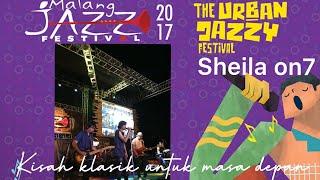 SHEILA ON 7 kisah klasik untuk masa depan MALANG JAZZ FESTIVAL 2017