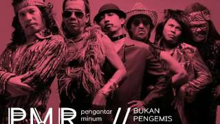 PMR // Pengantar Minum Racun // Joni Iskandar // Bukan Pengemis Cinta