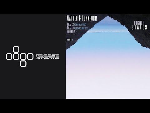PREMIERE: Matter & Funkform - Trails (Original Mix) [Higher States]
