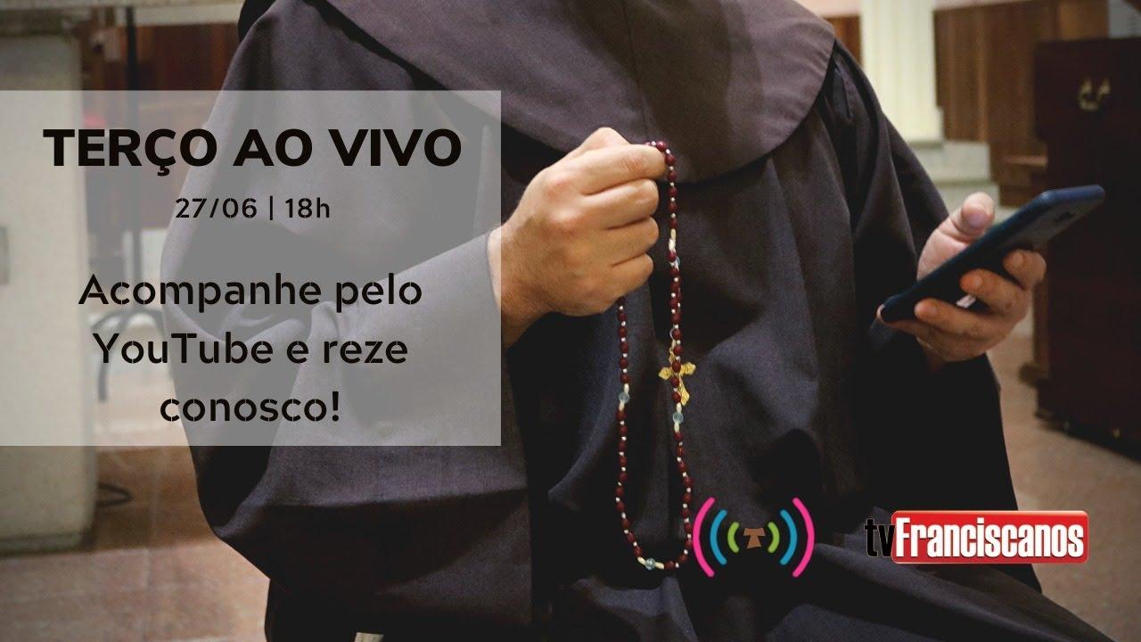 [Oração do Santo Terço | 27/06/2020]