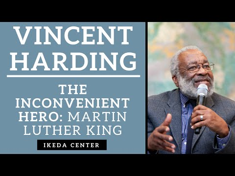 Vincent Harding - The Inconvenient Hero, Martin Luther King