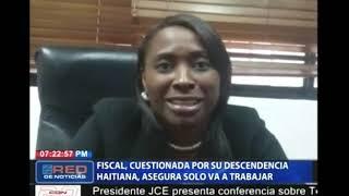 Fiscal cuestionada por su descendencia haitiana, asegura solo va a trabajar