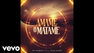 """Ivy Queen feat. Don Omar 