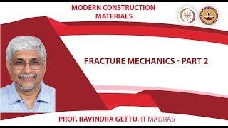 Mod3Lecture09Pt2FracturemechanicsII