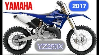 5. LOOK! 2017 Yamaha YZ250X Specifications