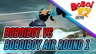 Video BoBoiBot vs BoBoiBoy Air Round 1 MP3, 3GP, MP4, WEBM, AVI, FLV Mei 2019