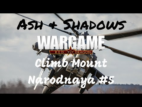 Wargame Red Dragon - Ash & Shadows - Climb Mount Narodnaya #5 (видео)