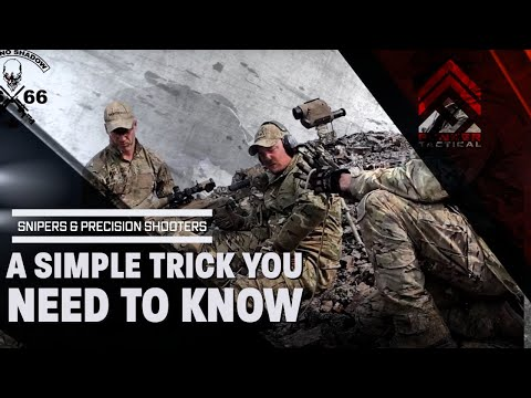 Snipers & Precision Shooters | A Simple Trick You Need to Know