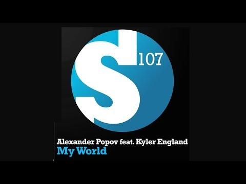 Alexander Popov feat. Kyler England - My World