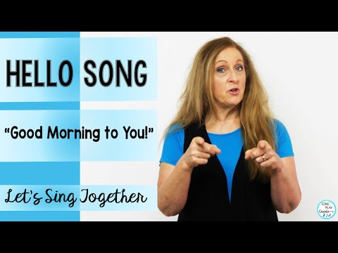 Hello Song🎵Music Class Welcome and Greeting Song🎵Good Morning to YOU!🎵Sing Play Create