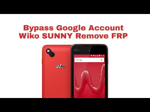 Download Bypass Frp Google Account For Wiko Sunny Android 6 Very