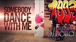 DJ BoBo Ft. Manu-L -SOMEBODY DANCE WITH ME (2013 Mix)