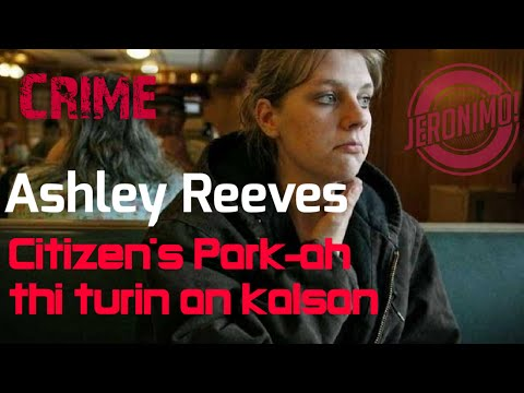 Crime-  Citizen's Park-a thilthleng rapthlak  Ashley Reeves
