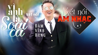 Kết nối Đàm Vĩnh Hưng MV