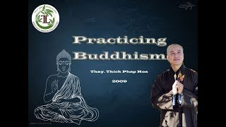Practicing Buddhism - Thay. Thich Phap Hoa (2009)