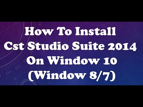 how to install cst studio suite 2014 on window 10
