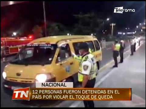 12 personas fueron detenidas en el país por violar el toque de queda