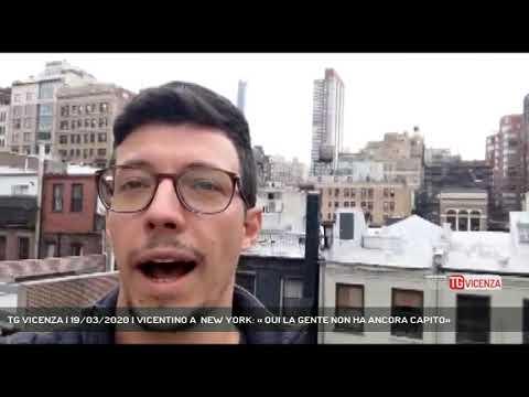 TG VICENZA | 19/03/2020 | VICENTINO A  NEW YORK: « QUI LA GENTE NON HA ANCORA CAPITO»
