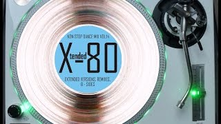 Download Lagu X-TENDED 80 - NON STOP DANCE MIX VOL. 14 (℗2013) Mp3