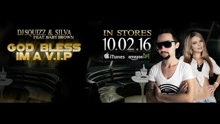 DJ SQUIZZ & SILVA FEAT. BABY BROWN - GOD BLESS I'M A VIP (OFFICIAL HD VIDEO)