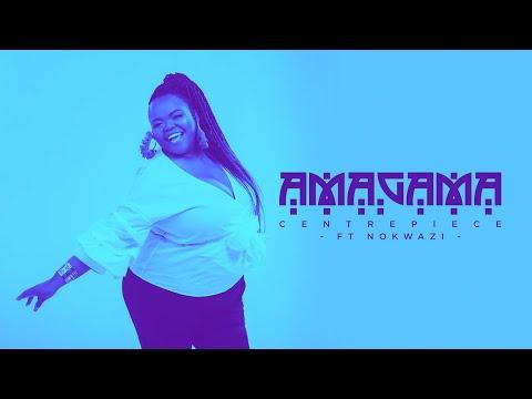 Amagama Centrepiece ft Nokwazi (Remix)