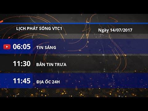 Lịch phát sóng VTC1 ngày 14/07/2017 | VTC1 - Thời lượng: 2 phút, 22 giây.