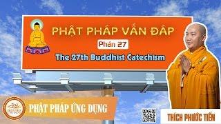 Phật Pháp Vấn Đáp 27 English Subtitle (The 27th Buddhist Catechism) - Thích Phước Tiến