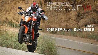 3. Streetfighter Shootout VIII Part 2: 2015 KTM Super Duke 1290 R - MotoUSA