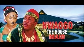 Nwaogo the Housemaid Nigerian Movie (Part 1) - Royal Drama