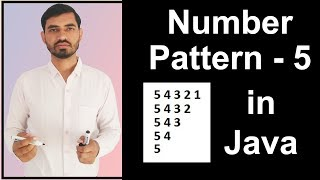 Number Pattern - 5 Program (Logic) in Java by Deepak