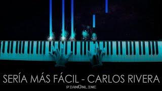 Carlos Rivera - Sería más fácil Piano Cover / Tutorial Letra Karaoke
