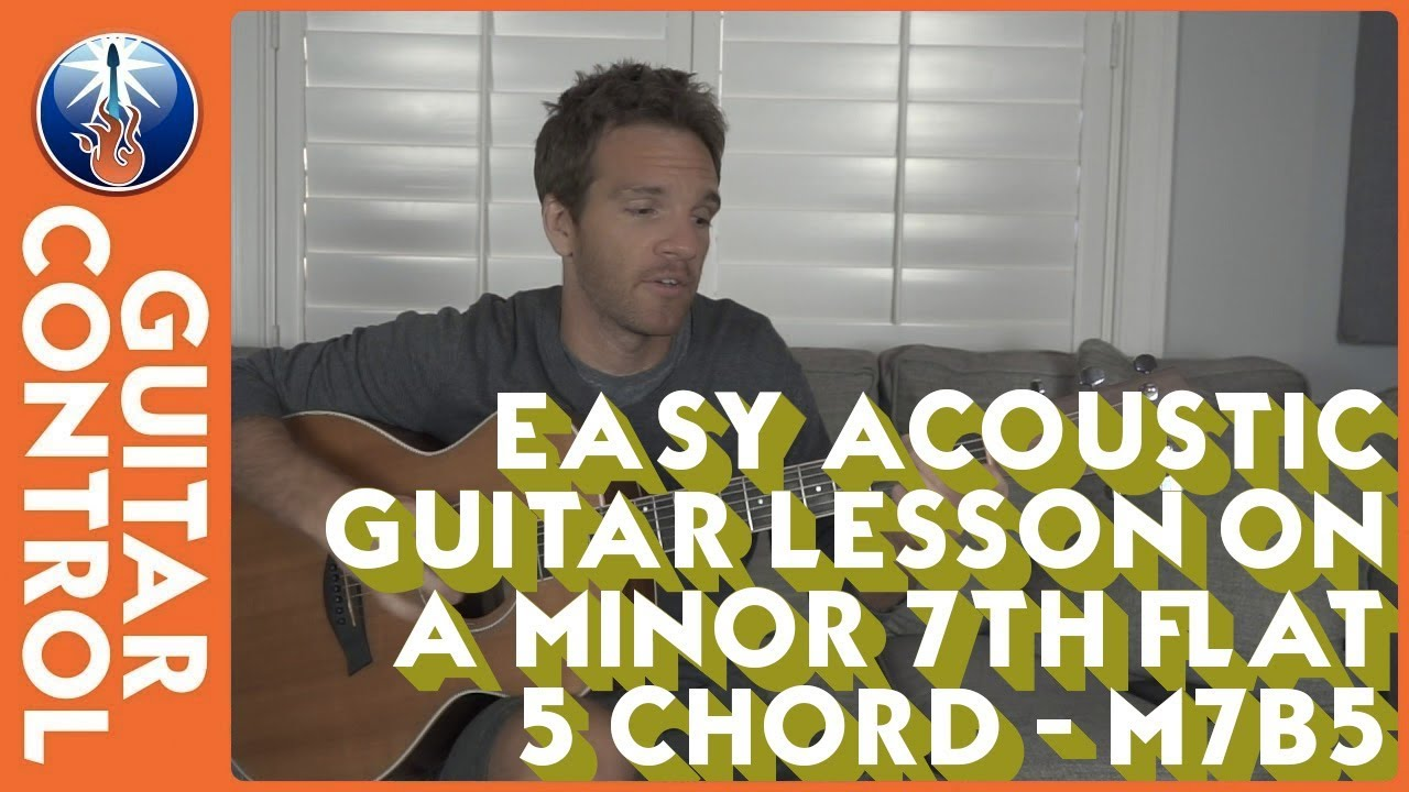 Easy Acoustic Guitar Lesson on a Minor 7th flat 5 Chord – m7b5