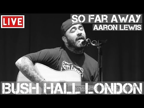 Aaron Lewis – So Far Away (Live & Acoustic) @ Bush Hall, London 2011