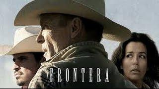 Nonton Frontera  2014  With Ed Harris  Michael Pe    A  Eva Longoria Movie Film Subtitle Indonesia Streaming Movie Download