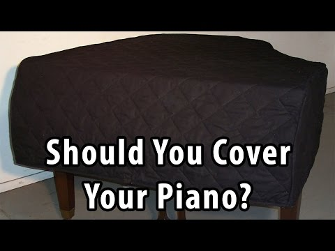 Should you Cover Your Piano?