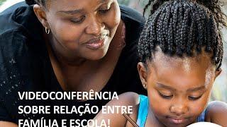 Videoconferência:  A relação entre família e escola durante a pandemia.