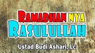 Ramadhan nya Rasulullah shallallahu alaihi wa sallam - Ust. Budi Ashari, Lc : MT. Khairunnisa