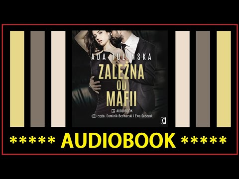 ZALEŻNA OD MAFII Audiobook MP3 - Ada Tulińska (posłuchaj i pobierz całość).