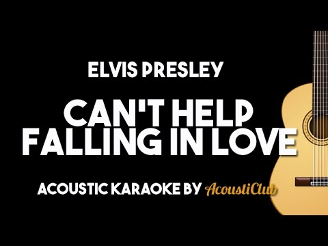 Elvis Presley - Can& 39;t Help Falling in Love (Acoustic Guitar Karaoke Version)