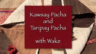 The Kawsay Pacha & Taripay Pacha with Wake