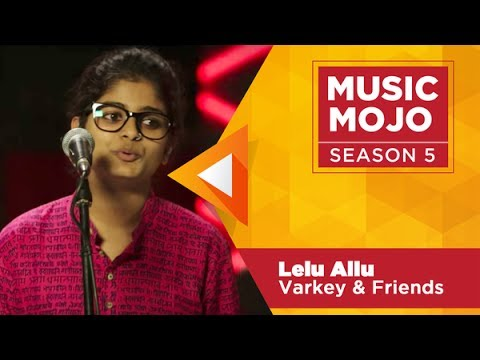 Lelu Allu  - Varkey & Friends - Music Mojo Season 5 - Kappatv