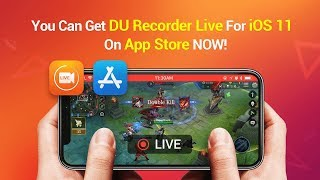 Live Stream iphone Screen to YouTube - DU Recorder Live for iOS 11 Available Now