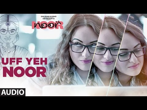 Uff Yeh Noor Full Audio Song | Sonakshi Sinha |