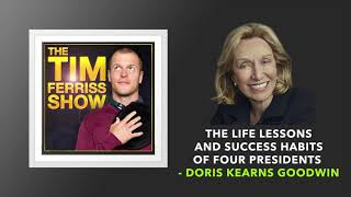 Interview with Doris Kearns Goodwin  | The Tim Ferriss Show (Podcast)