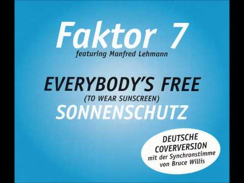 Faktor 7 (feat. Manfred Lehmann) - Everybody´s Free (to wear sunscreen) / Sonnenschutz