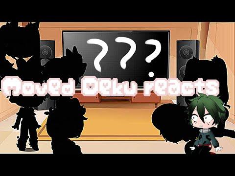 Moved Deku AU react to tik toks (Original AU) sheet 23 mins-!?
