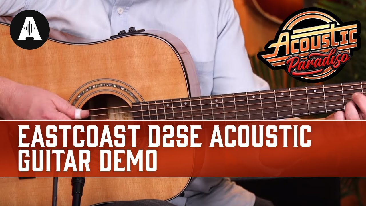 EastCoast D2SE Electro-Acoustic Guitar Demo – The Best Affordable Acoustic Guitars!