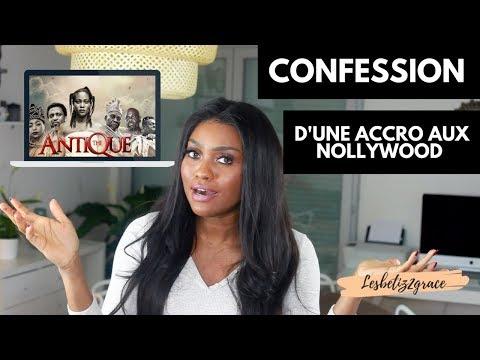 Conféssion d'une Accro aux Nollywood !